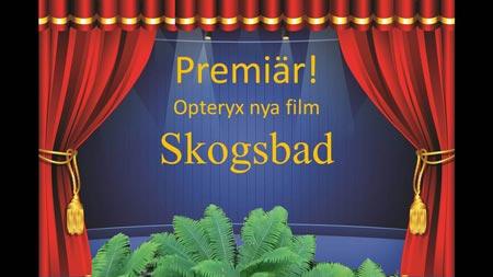 Premiär Opteryx Skogsbad